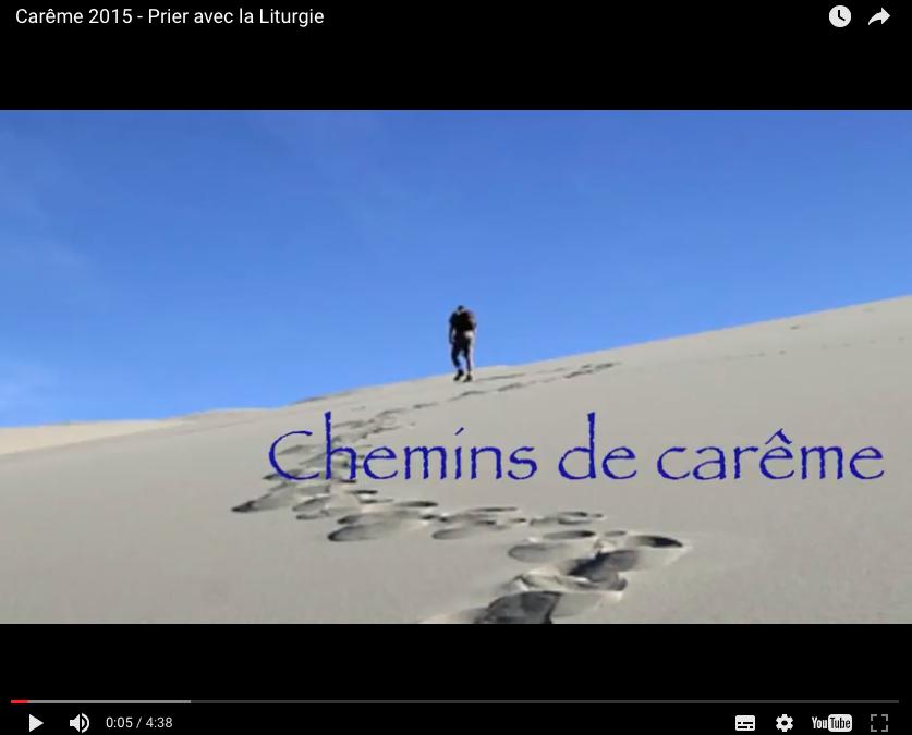 Carême 2015 – Vidéo : Prier avec la Liturgie