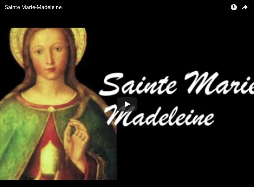 Vidéo : Sainte Marie-Madeleine